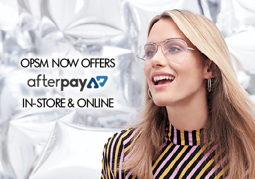 Afterpay is now available at OPSM!